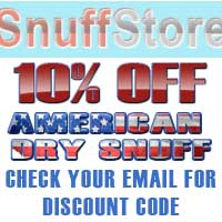 Get 10% off all American dry snuffs. Limited time only.