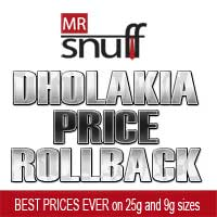 Best prices on Dholakia 25g and 9g snuffs.