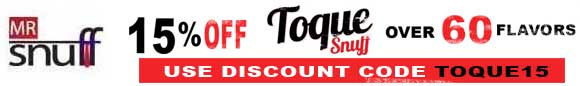 Toque dale. 15% off all Toque snuffs.